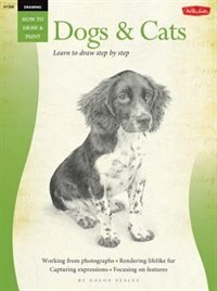 Book Drawing: Dogs & Cats: Learn To Draw Step By Step by Nolon Stacey