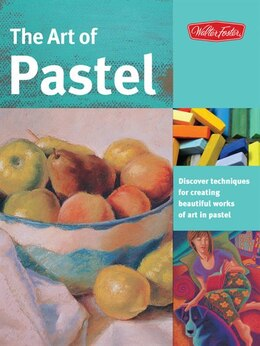 Book The Art of Pastel: Discover techniques for creating beautiful works of art in pastel by Marla Baggetta