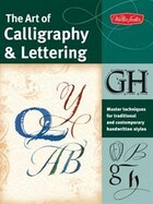 The Art of Calligraphy & Lettering: Master techniques for traditional and contemporary handwritten…
