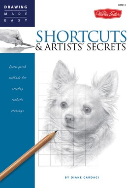 Book Shortcuts & Artists' Secrets: Learn quick methods for creating realistic drawings by Diane Cardaci