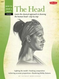 Book Drawing: The Head: Learn The Classical Approach To Drawing The Human Head?step By Step by Nathan Rohlander