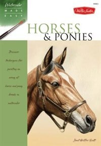 Horses & Ponies: Discover techniques for painting an array of horse and pony breeds in watercolor by Janet Griffin-scott