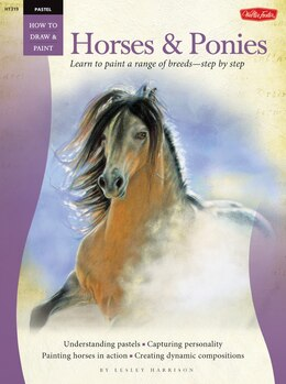 Book Pastel: Horses & Ponies: Learn To Paint A Range Of Breeds?step By Step by Lesley Harrison