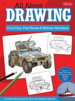 All About Drawing Cool Cars, Fast Planes & Military Machines: Learn how to draw more than 40 high…
