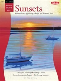 Book Oil & Acrylic: Sunsets: Master the art of painting colorful and dramatic skies by Tom Swimm