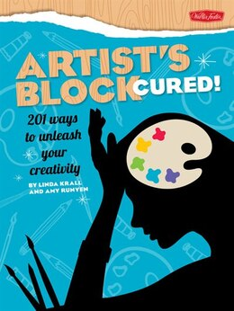 Book Artist's Block Cured!: 201 ways to unleash your creativity by Linda Krall