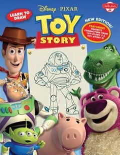 Learn To Draw Disney*pixar's Toy Story: New Editon! Featuring favorite characters from Toy Story 2 & Toy Story 3!
