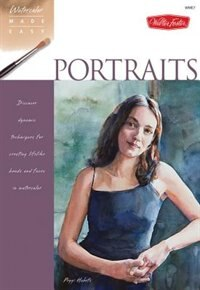 Book Portraits: Discover dynamic techniques for creating lifelike heads and faces in watercolor by Peggi Habets