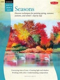 Book Watercolor: Seasons: Discover techniques for painting spring, summer, autumn, and winter--step by… by Ronald Pratt