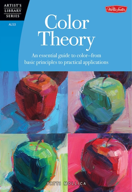 Color Theory: An essential guide to color-from basic principles to practical applications by Patti Mollica