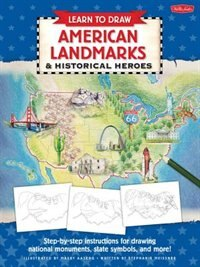 Book Learn to Draw American Landmarks & Historical Heroes: Step-by-step Instructions For Drawing… by Maury Aaseng
