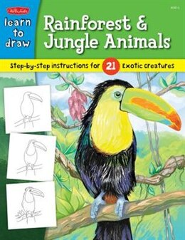 Book Learn to Draw Rainforest & Jungle Animals: Step-by-step drawing instructions for 25 exotic creatures by ROBBIN CUDDY