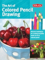 The Art Of Colored Pencil Drawing: Discover Techniques For Creating Beautiful Works Of Art In…