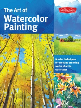 Book The Art Of Watercolor Painting: Master Techniques For Creating Stunning Works Of Art In Watercolor by Thomas Needham
