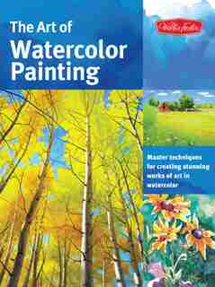 The Art Of Watercolor Painting: Master Techniques For Creating Stunning Works Of Art In Watercolor by Thomas Needham