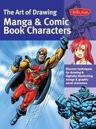 The Art Of Drawing Manga & Comic Book Characters: Discover Techniques For Drawing & Digitally…