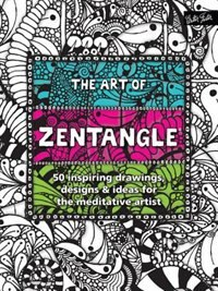 Book The Art Of Zentangle: 50 Inspiring Drawings, Designs & Ideas For The Meditative Artist by Margaret Bremner