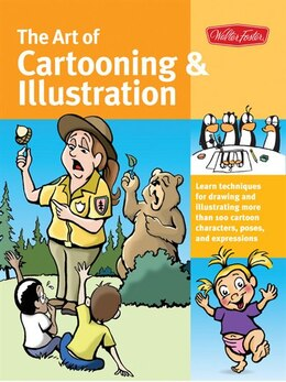 Book The Art Of Cartooning & Illustration: Learn Techniques For Drawing And Illustrating More Than 100… by Maury Aaseng