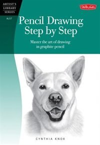 Book Pencil Drawing Step By Step: Master The Art Of Drawing In Graphite Pencil by Cynthia Knox