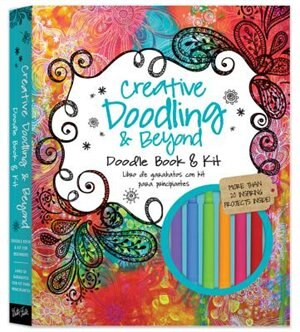 Creative Doodling & Beyond Doodle Book & Kit: More Than 20 Inspiring Prompts And Projects For Turning Simple Doodles Into Beautiful Works Of Art by Stephanie Corfee