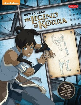 Book How To Draw The Legend Of Korra: Learn To Draw All Your Favorite Characters, Including Korra, Mako… by Walter Foster Creative Team