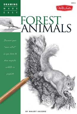 Book Forest Animals: Discover Your Inner Artist As You Learn To Draw Majestic Wildlife In Graphite by Maury Aaseng