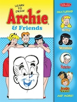 Learn To Draw Archie & Friends: Featuring Betty, Veronica, Sabrina The Teenage Witch, Josie & The…