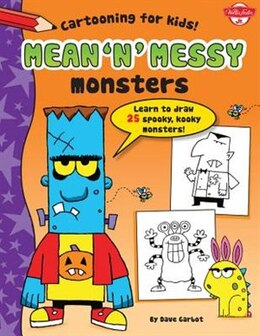 Book Mean 'n' Messy Monsters: Learn To Draw 25 Spooky, Kooky Monsters! by Dave Garbot