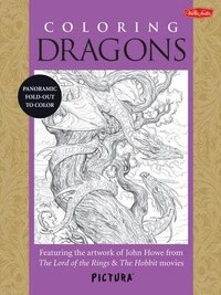 Coloring Dragons: Featuring The Artwork Of John Howe From The Lord Of The Rings & The Hobbit Movies