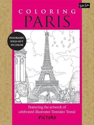 Coloring Paris: Featuring The Artwork Of Celebrated Illustrator Tomislav Tomic by Tomislav Tomic