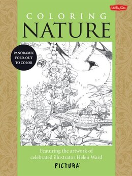 Book Coloring Nature: Featuring The Artwork Of Celebrated Illustrator Helen Ward by Helen Ward