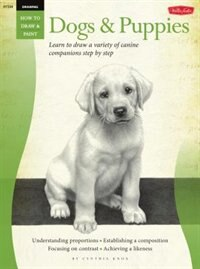 Book Drawing: Dogs & Puppies: Learn To Draw A Variety Of Canine Companions Step By Step by Cynthia Knox