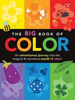 The Big Book Of Color: An Adventurous Journey Into The Magical & Marvelous World Of Color! by Lisa Martin
