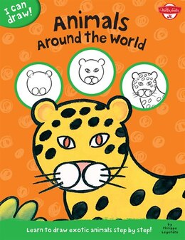 Book Animals Around The World: Learn To Draw Exotic Animals Step By Step! by Walter Foster Jr. Creative Team
