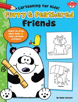 Book Furry & Feathered Friends: Learn To Draw More Than 20 Cute Cartoon Critters by Dave Garbot