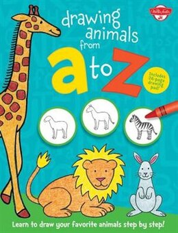 Book Drawing Animals From A To Z: Learn To Draw Your Favorite Animals Step By Step! by Walter Foster Jr. Creative Team