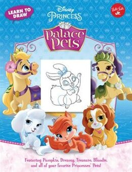 Book Learn to Draw Disney Princess Palace Pets: Featuring Pumpkin, Beauty, Treasure, Blondie And All Of… by Disney Storybook Artists