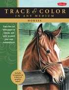 Horses: Trace Line Art Onto Paper Or Canvas, And Color Or Paint Your Own Masterpieces