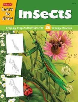 Book Learn To Draw Insects: Step-by-Step Instructions for 26 Creepy Crawlies by Diana Fisher