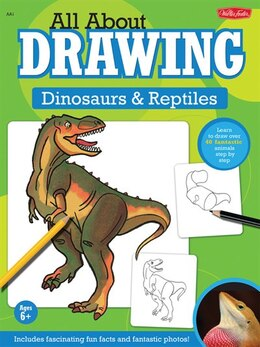 Book All About Drawing Dinosaurs & Reptiles by Walter Foster Creative Team