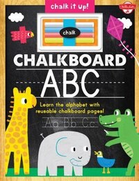 Chalkboard Abc: Learn The Alphabet With Reusable Chalkboard Pages!