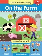 On The Farm: Interactive Fun With Fold-out Play Scene, Reusable Stickers, And Punch-out, Stand-up…