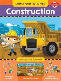 Construction: Interactive Fun With Fold-out Play Scene, Reusable Stickers, And Punch-out, Stand-up Figures!