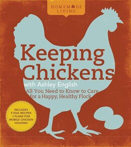 Book Homemade Living: Keeping Chickens with Ashley English: All You Need to Know to Care for a Happy… by Ashley English