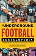 The Underground Football Encyclopedia: Football Stuff You Never Needed To Know And Can Certainly Live Without by Robert Schnakenberg