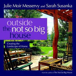 Book Outside the Not So Big House: Creating the Landscape of Home by Sarah Susanka