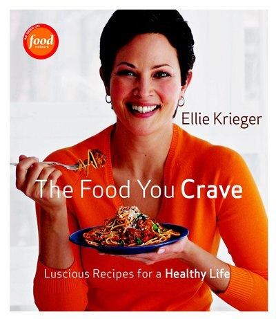 The Food You Crave: Luscious Recipes for a Healthy Life by Ellie Krieger