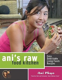Book Ani's Raw Food Kitchen: Easy, Delectable Living Foods Recipes by Ani Phyo