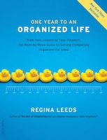 One Year to an Organized Life: From Your Closets to Your Finances, the Week-by-Week Guide to…