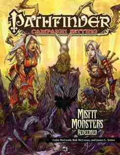 Pathfinder Chronicles: Misfit Monsters Redeemed de Paizo Staff